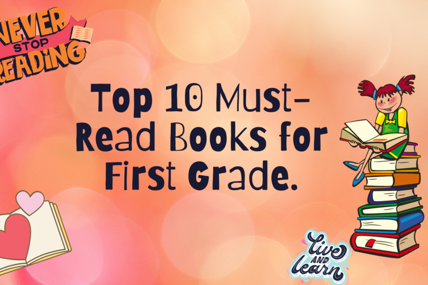 Top 10 Must-Read Books for First Grade.