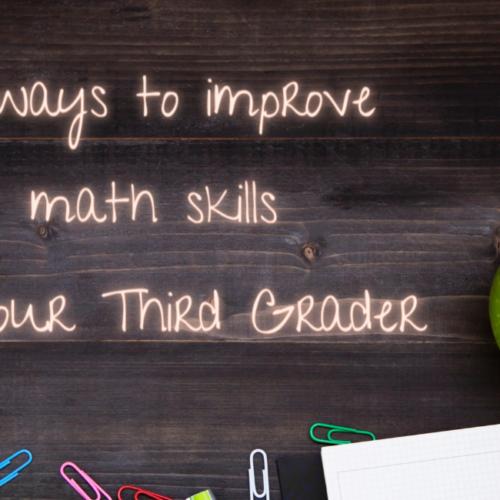 10 ways to improve the math skills of your Third Grader